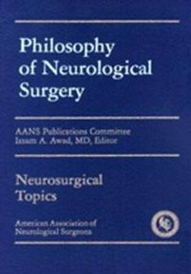 Philosophy of Neurological Surgery (Hardback)
