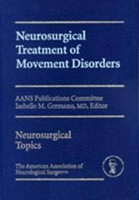 Neurosurgical Treatment of Movement Disorders (Hardback)
