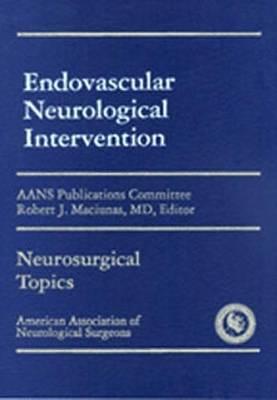 Endovascular Neurological Intervention (Hardback)
