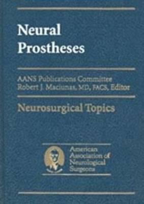 Neural Prostheses: Reversing the Vector of Surgery (Hardback)