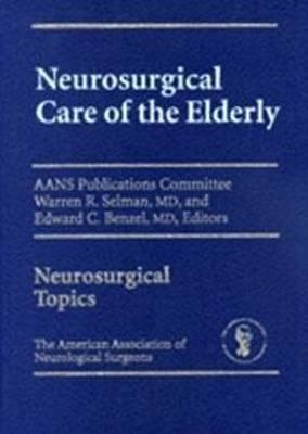 Neurosurgical Care of the Elderly (Hardback)