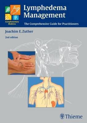 Lymphedema Management: The Comprehensive Guide for Practitioners (Hardback)