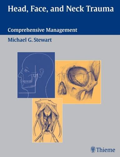 Head, Face, and Neck Trauma: Comprehensive Management (Hardback)