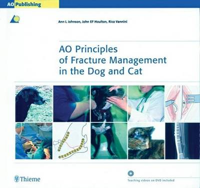 AO Principles of Fracture Management in the Dog and Cat: AO Teaching Videos and Animations (Hardback)