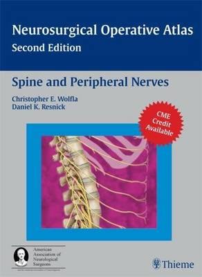 Spine and Peripheral Nerves: A Co-publication of Thieme and the American Association of Neurological Surgeons - Neurosurgical Operative Atlas (Hardback)