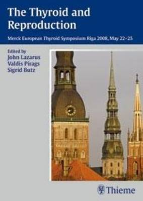 The Thyroid and Reproduction: Merck European Thyroid Symposium, Riga 2009 (Paperback)
