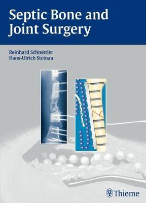 Septic Bone and Joint Surgery (Hardback)