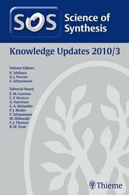 Science of Synthesis 2010: Volume 2010/3: Knowledge Updates 2010/3 (Hardback)