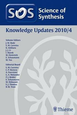 Science of Synthesis 2010: Volume 2010/4: Knowledge Updates 2010/4 (Hardback)