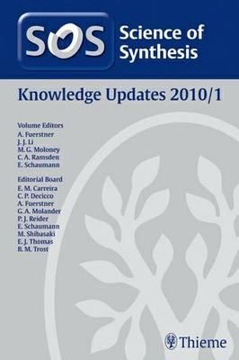 Science of Synthesis 2011: Volume 2011/1: Knowledge Updates 2011/1 (Hardback)