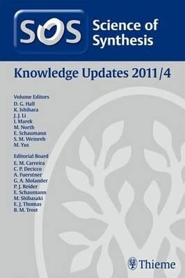 Science of Synthesis 2011: Volume 2011/4: Knowledge Updates 2011/4 (Hardback)