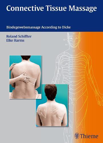 Connective Tissue Massage: Bindegewebsmassage according to Dicke (Paperback)