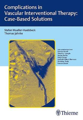 Complications in Vascular Interventional Therapy: Case-Based Solutions (Hardback)
