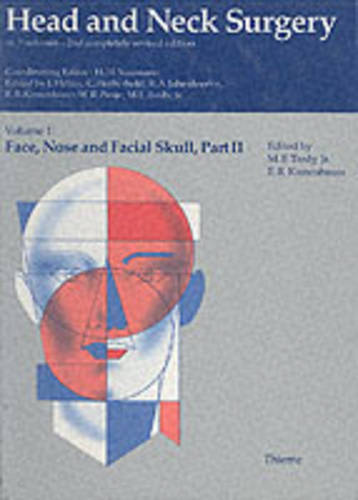Head and Neck Surgery: Face, Nose and Facial Skull v.1 - Head & neck surgery (Hardback)
