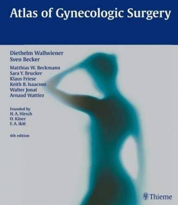 Atlas of Gynecologic Surgery: Including Breast Surgery and Related Urologic and Intestinal Surgical Operations. Zus.-Arb.: H.A. Hirsch, O. Kaser, F.A. Ikle In collaboration with Ev (Hardback)