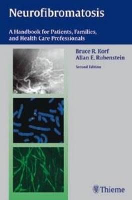 Neurofibromatosis: A Handbook for Patients, Families and Health Care Professionals (Hardback)