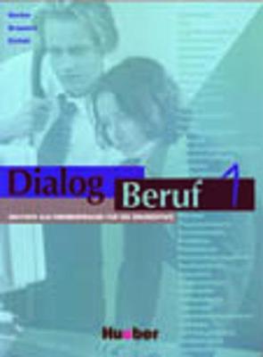 Dialog Beruf: Kursbuch 1: Kursbuch 1 (Paperback)