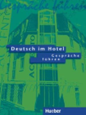 Deutsch Im Hotel - Gesprache Fuhren: Gesprache Fuhren (Paperback)