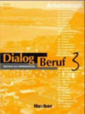Dialog Beruf: Arbeitsbuch 3: Arbeitsbuch 3 (Paperback)