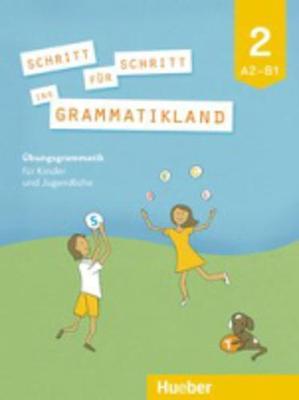 Schritt fur Schritt ins Grammatikland: Grammatik fur Kinder und Jugendliche (Paperback)