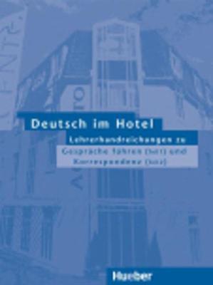 Deutsch Im Hotel - Gesprache Fuhren: Lehrerhandreichungen (Paperback)