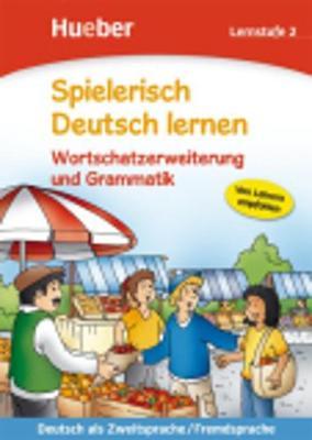 Spielerisch Deutsch Lernen: Lernstufe 2 - Wortschatzerweiterung Und Grammatik (Paperback)