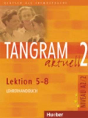 Tangram Aktuell: Lehrerhandbuch 2 - Lektion 5-8 (Paperback)