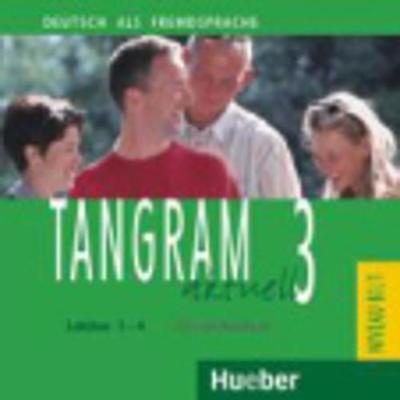 Tangram aktuell: CD zum Kursbuch 3 - Lektion 1-4