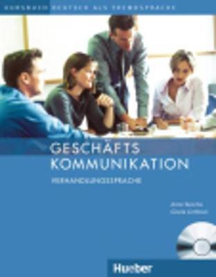 Geschaftskommunikation: Verhandlungssprache - Kursbuch mit Audio-CD