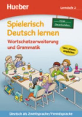 Spielerisch Deutsch lernen: Lernstufe 2 - Neue Geschichten - Wortschatzerweiteru (Paperback)