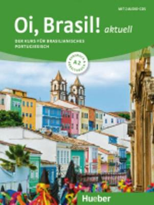 Oi, Brasil! aktuell: Kurs- und Arbeitsbuch A2 + 2 Audio-CDs (A2)