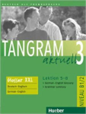 Tangram aktuell: Glossar XXL 3 - Lektion 5-8 (Paperback)