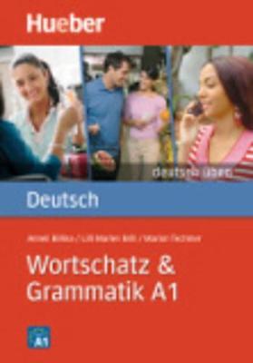 Deutsch uben: Wortschatz & Grammatik A1 (Paperback)