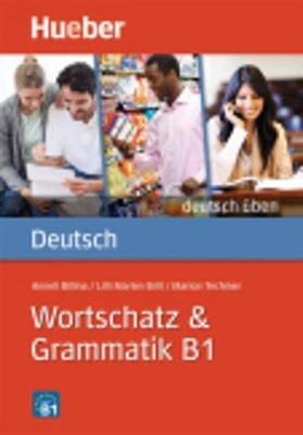 Deutsch uben: Wortschatz & Grammatik B1 (Paperback)