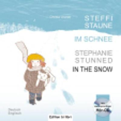 Steffi Staune im Schnee / Stephanie Stunned in the snow - Book & CD