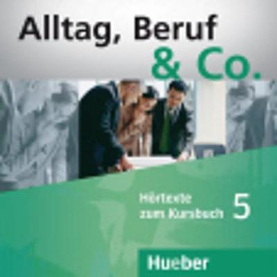 Alltag, Beruf & Co.: CDs zum Kursbuch 5