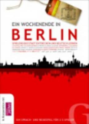 Ein Wochenende in Berlin: Ein Wochenende in Berlin (Paperback)