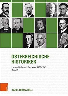 Osterreichische Historiker: Lebenslaufe und Karrieren 1900-1945 (Hardback)
