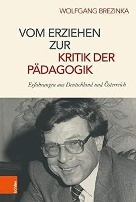 Vom Erziehen zur Kritik der Padagogik: Erfahrungen aus Deutschland und OEsterreich (Hardback)
