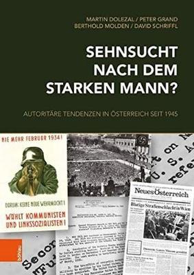 Sehnsucht nach dem starken Mann?: Autoritare Tendenzen in OEsterreich seit 1945 (Hardback)