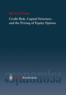 Credit Risk, Capital Structure and the Pricing of Equity Options (Paperback)
