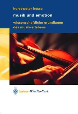 Musik und Emotion: Wissenschaftliche Grundlagen des Musik-Erlebens (Hardback)