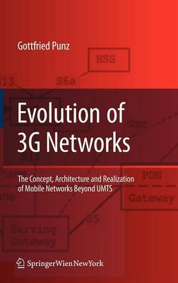 Evolution of 3G Networks: The Concept, Architecture and Realization of Mobile Networks Beyond UMTS (Hardback)