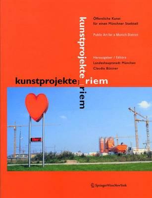 Kunstprojekte_riem: Offentliche Kunst Fur Einen Munchner Stadtteil / Public Art for a Munich District (Paperback)