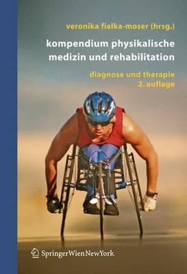 Kompendium Physikalische Medizin Und Rehabilitation: Diagnostische Und Therapeutische Konzepte (Book)