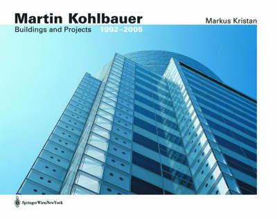 Martin Kohlbauer: Bauten Und Projekte / Buildings and Projects / 1992 - 2005 (Book)