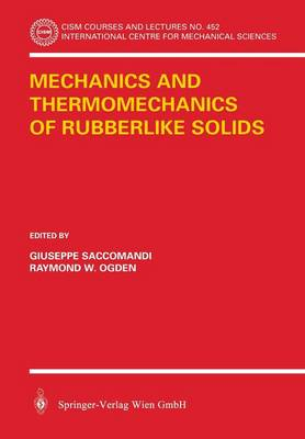 Mechanics and Thermomechanics of Rubberlike Solids - CISM International Centre for Mechanical Sciences 452 (Paperback)