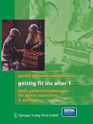 Geistig Fit Ins Alter 1: Neue Gedachtnisubungen Fur Altere Menschen (Paperback)