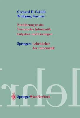 Einfuhrung in Die Technische Informatik - Aufgaben Und Losungen (Paperback)