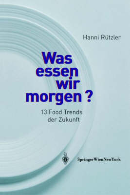 Was Essen Wir Morgen?: 13 Food Trends Der Zukunft (Book)